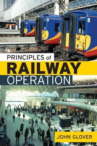 Principles in Railway Operation. John Glover John Glover
