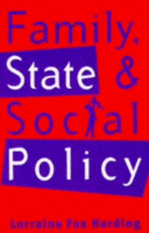 Family, State and Social Policy  by  Lorraine Fox Harding