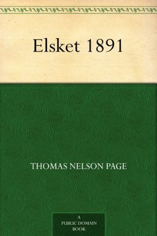 Elsket 1891  by  Thomas Nelson Page