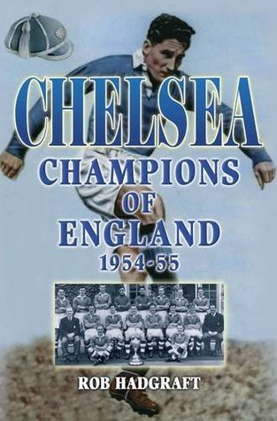Chelsea: Champions of England 1954-55  by  Rob Hadgraft