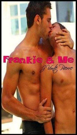 Frankie & Me  by  JVonte Pierre