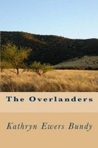 The Overlanders  by  Kathryn Ewers Bundy