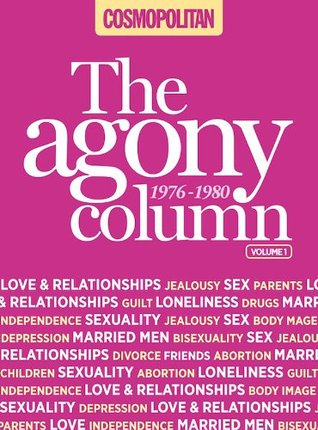 Cosmopolitan: The Agony Column Vol 1: 1975-1980  by  Irma Kurtz