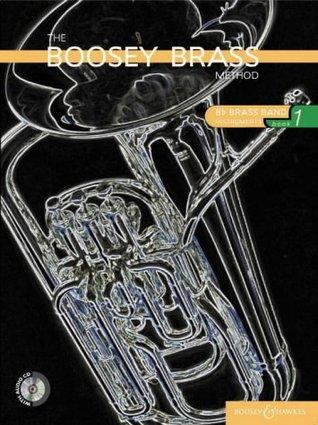 The Boosey Brass Method: B Flat Brass Band Instruments Bk. 1: Brass Band Instruments (B Flat) (Boosey Brass Method Series)  by  Chris Morgan