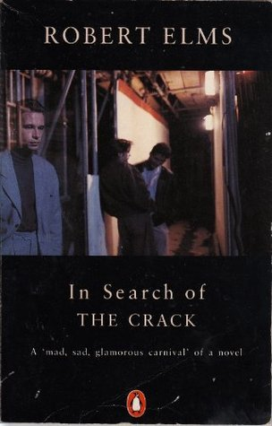 In Search of the Crack.  by  Robert Elms