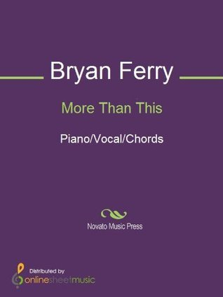 More Than This  by  Bryan Ferry