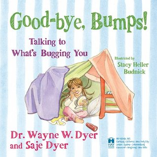 Good-bye, Bumps!: Talking to Whats Bugging You  by  Saje Dyer