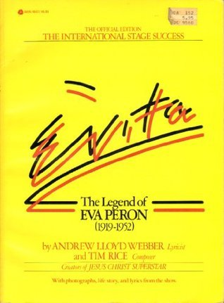 Evita: The Legend of Eva Peron (1919-1952) Andrew Lloyd Webber