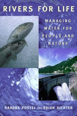Rivers for Life: Managing Water For People And Nature  by  Sandra Postel
