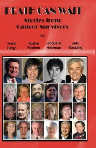 Death Can Wait - Stories From Cancer Survivors  by  Max Keeping