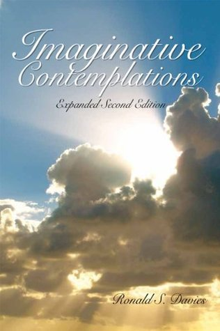 Imaginative Contemplations  by  Ronald S. Davies