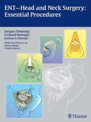 ENT—Head and Neck Surgery: Essential Procedures  by  Juergen Theissing