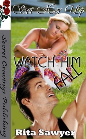 Set Her Up Watch Him Fall Rita Sawyer