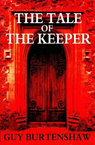 The Tale of The Keeper  by  Guy Burtenshaw