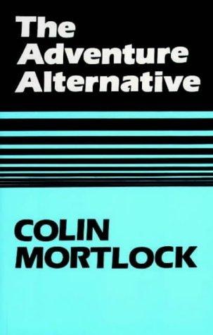 The Adventure Alternative  by  Colin Mortlock