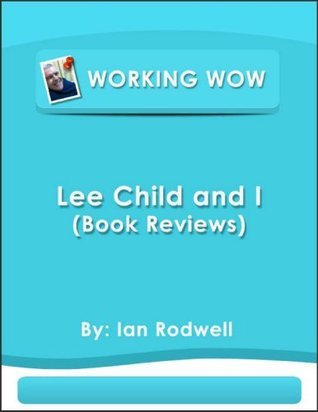 Lee Child and I  by  Ian  Rodwell