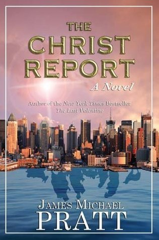 The Christ Report James Michael Pratt
