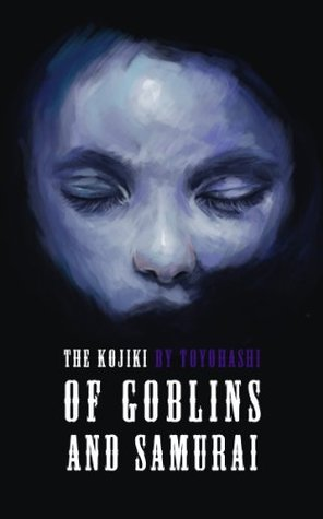 Of Goblins and Samurai Toyo Hashi