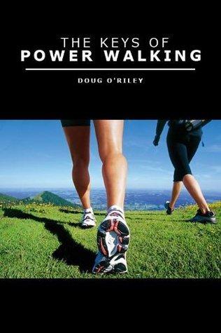 The Keys of Power Walking Doug ORiley