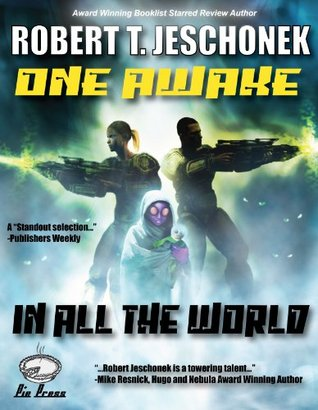 One Awake In All The World  by  Robert Jeschonek