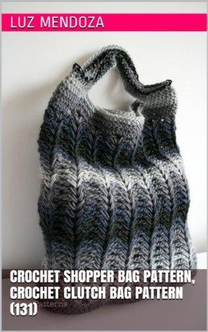 crochet shopper bag pattern, crochet clutch bag pattern (131) Luz Mendoza