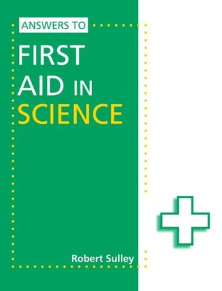Answers to First Aid in Science Robert Sulley
