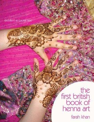 The First British Book of Henna Art Farah Khan