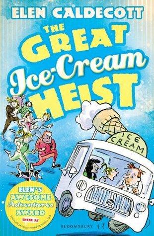 The Great Ice-Cream Heist Elen Caldecott