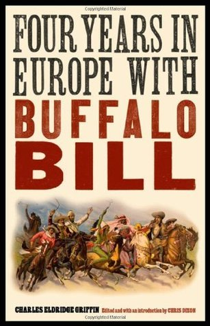 Four Years in Europe with Buffalo Bill Charles Eldridge Griffin