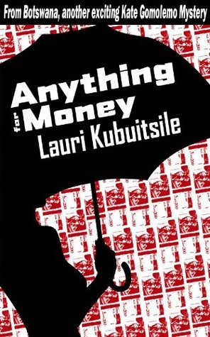 Anything For Money  by  Lauri Kubuitsile