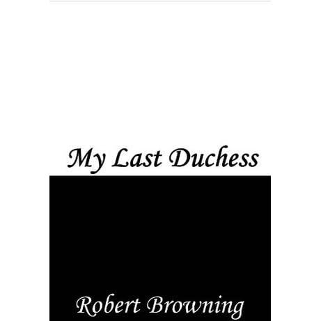 My Last Duchess- Robert Browning
