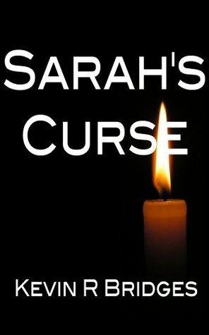 Sarahs Curse  by  Kevin R. Bridges