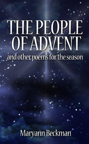 People of Advent: And Other Poems For The Season Maryann Costa Beckman