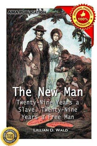 The new man. Twenty-nine years a slave. Twenty-nine years a free man Henry Clay Bruce
