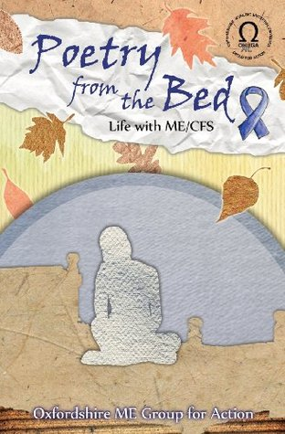 Poetry from the Bed  by  Oxfordshire Me Group for Action