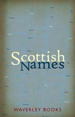 Scottish Names. George MacKay  by  George McKay