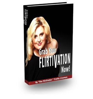 Grab Your FLIRTIVATION Now!  by  Yvette Lissman