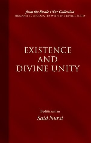 Existence And Divine Unity: From the Risale-i Nur Collection Said Nursî