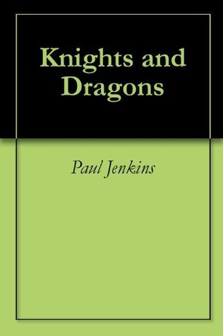 Knights and Dragons Nicholas Jenkins