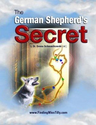 The German Shepherds Secret Donna Schwontkowski
