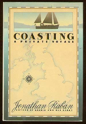 Coasting/a Private Voyage  by  Jonathan Raban