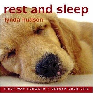 Rest and Sleep: First Way Forward - Unlock Your Life (Children 8+)  by  Lynda Hudson