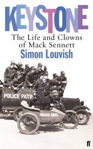 Keystone, The Life And Clowns Of Mack Sennett  by  Simon Louvish