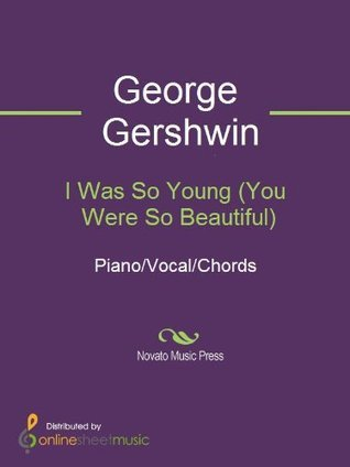 I Was So Young George Gershwin