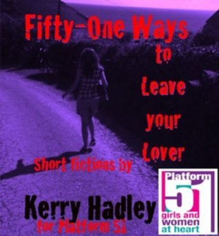 Fifty-One Ways to Leave your Lover Kerry Hadley