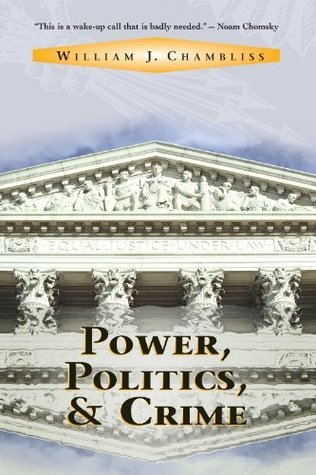 Power, Politics And Crime William J. Chambliss