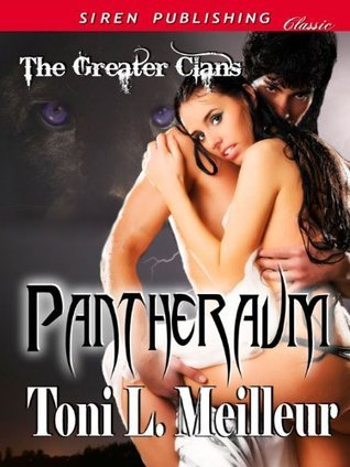 Pantheraum [The Greater Clans 1]  by  Toni L. Meilleur