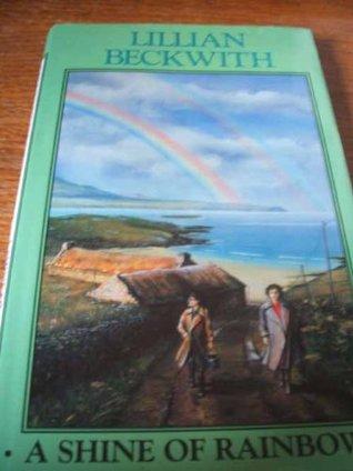SHINE OF RAINBOWS Lillian Beckwith