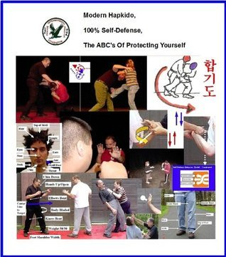 Modern Hapkido, 100% Self-Defense, The ABCs Of Protecting Yourself Sampler  by  Victor Cushing