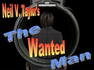 The Wanted Man Neil V. Taylor